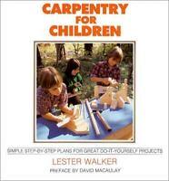 Carpentry for Children by Lester Walker 1985 Hardcover