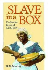 The American South: Slave in a Box : The Strange Career of Aunt Jemima by...