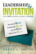 Leadership by Invitation : How to RSVP and Embrace Your Role As a LEADER by...