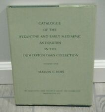 Catalog of the Byzantine Early Mediaeval Antiquities Dumbarton Oaks -Ross Vol.1