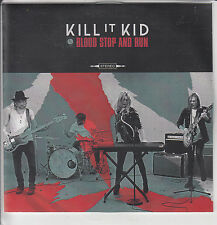 KILL IT KID Blood Stop And Run / I'll Be The First 2 x UK 1-trk promo CDs