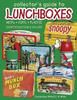 Collector's Guide to Lunchboxes : Identification and Values Carole Bess