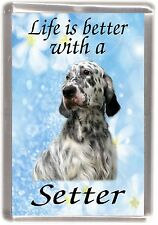"""English Setter Dog Fridge Magnet """"Life is better with a Setter"""" by Starprint"""