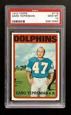 1972 TOPPS FOOTBALL #115 GARO YEPREMIAN MIAMI DOLPHINS PSA 10 SET BREAK