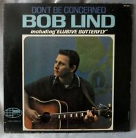 "1966 BOB LIND LP ""DON'T BE CONCERNED""W ""ELUSIVE BUTTERFLY"" WORLD PACIFIC MONO"