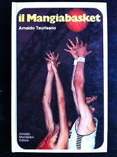 Arnaldo TAURISANO - IL MANGIABASKET , 1a Ed Mondadori (1972) libro basket