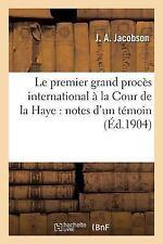 Le Premier Grand Proces International a la Cour de la Haye : Notes d'un...