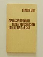 Die Erscheinungswelt der Naturwissenschaft und die Welt an sich Heinrich Vogt