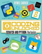 Coding Unlocked Scratch and Python: The Basics by Hywel Carver (Paperback, 2015)
