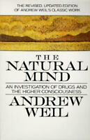 The Natural Mind : A New Way of Looking at Drugs and the Higher Consciousness...