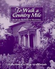 To Walk a Country Mile: Reflections of a Life in Rural Canada