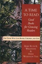 A Time to Read: Good Books for Growing Readers (Paperback or Softback)