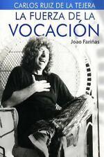 Carlos Ruiz de la Tejera : La Fuerza de la Vocacion by Joao Fariñas (2015,...
