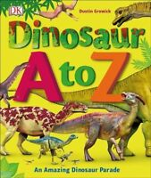 Dinosaur A to Z, Hardcover by Growick, Dustin, Brand New, Free shipping in th...