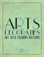 Arts Decoratifs: Art Deco Coloring Patterns New Book