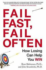 Fail Fast, Fail Often : How Losing Can Help You Win by John Krumboltz and...