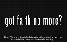 (2x) got faith no more? Sticker Die Cut Decal vinyl