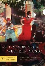 Norton Anthology of Western Music Vol. 2 by J. Peter Burkholder and Claude V....