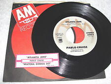 "Pablo Cruise ""Atlanta June / Watcha Gonna Do"" 45 RPM, 7"" Single, +Jukebox Strip"