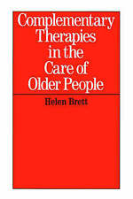 Complementary Therapies in the Care of Older People-ExLibrary