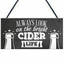 Bright Cider Life Bar Pub Man Cave Alcohol Funny Novelty Plaque Hanging Sign