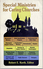 Special Ministries for Caring Churches, by Robert E. Korth, Editor (1986)
