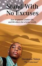 Stand With No Excuses: How to Pursue a Better Life and Lift Others for a Better