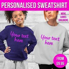 Personalised Sweatshirt Custom Text Sweat Sweater Mens Ladies Kids Novelty Gift