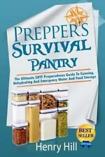 Survival Pantry : The Ultimate SHTF Preparedness Guide to Canning,...