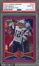 2012 Topps Chrome Pink Refractor #220 Tom Brady Patriots PSA 10 GEM MINT