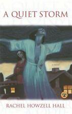 A Quiet Storm : A Novel by Rachel Howzell Hall (2002, Paperback)