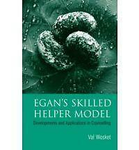 Egan's Skilled Helper Model: Developments and Implications in Counselling by Wo