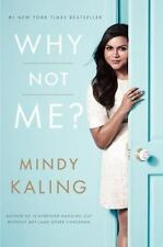 Why Not Me? [Hardcover] [Sep 15, 2015] Kaling, Mindy