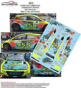 Decals 1/43 Ref 2012 Hyundai I20 Veiby Alba Rally 2019 Italy