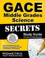 GACE Middle Grades Science Secrets Study Guide: GACE Test Review for the Georgia