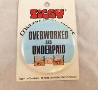 VTG 1988 Pinback Button Ziggy Overworked Underpaid Collectors NOS Conversation