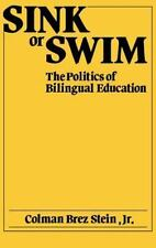 Sink or Swim: The Politics of Bilingual Education-ExLibrary