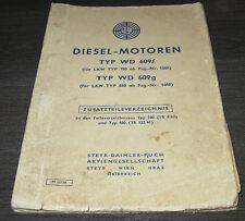 Ersatzteilliste Ersatzteilkatalog LKW Diesel Motoren Steyr Typ WD 609f 609g 1964