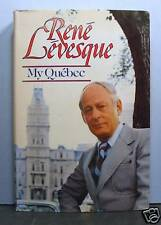 My Quebec by Rene Levesque,  Parti Quebecois