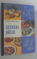Gesunde Küche -Anleitung zu einer gesundheitsförderten Ernährung /Prof. H. Krauß