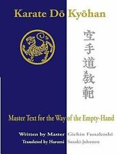 Karate Do Kyohan : Master Text for the Way of the Empty-Hand by Gichin...