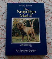 NEAPOLITAN MASTIFF DOG BOOK BY MARIO ZACCHI 1987 1ST ENGLISH EDITION