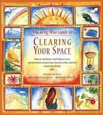 The Feng Shui Guide to Clearing Your Space: How to Unclutter and Balance Your Li