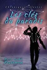 Les Cles Du Paradis (Chroniques Celestes - Livre I) (Paperback or Softback)