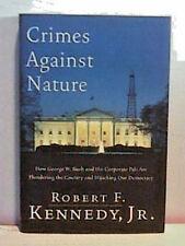KENNEDY ROBERT F Jr CRIMES AGAINST NATURE 2004 FIRST EDITION1st Print HCDJ Bush