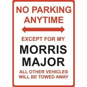 "Metal Sign - ""NO PARKING EXCEPT FOR MY MORRIS MAJOR"""