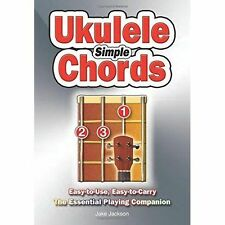 Simple Ukulele Chords: Easy-To-Use, Easy-to-Carry, the Essential Playing...