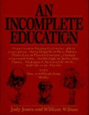 An Incomplete Education by William Wilson and Judy Jones (1987, Hardcover)