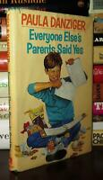 Danziger, Paula EVERYONE ELSE'S PARENTS SAID YES  1st Edition 1st Printing