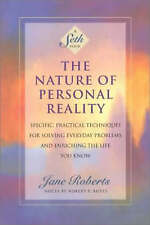 The Nature of Personal Reality: Seth Book - Specific, Practical Techniques for S